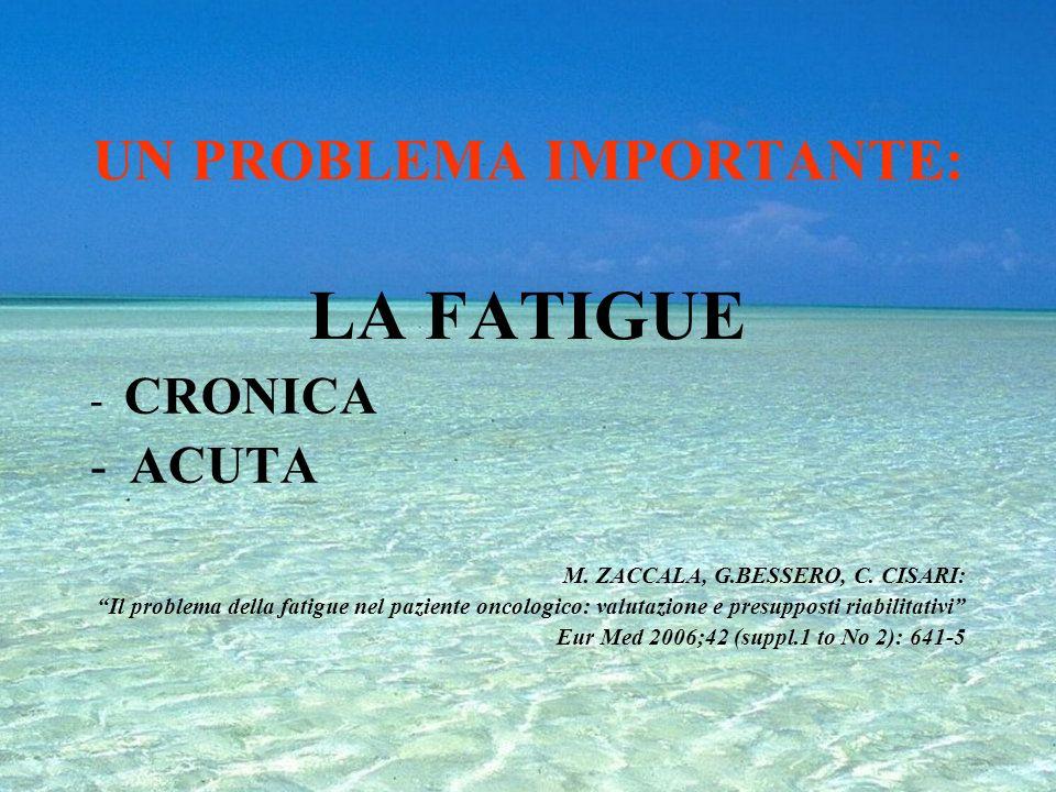 UN PROBLEMA IMPORTANTE: LA FATIGUE - CRONICA -ACUTA M.