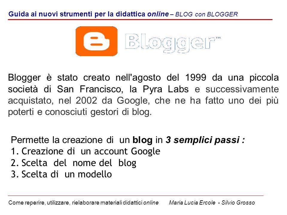 Guida ai nuovi strumenti per la didattica online – BLOG con BLOGGER Come reperire, utilizzare, rielaborare materiali didattici online Maria Lucia Erco