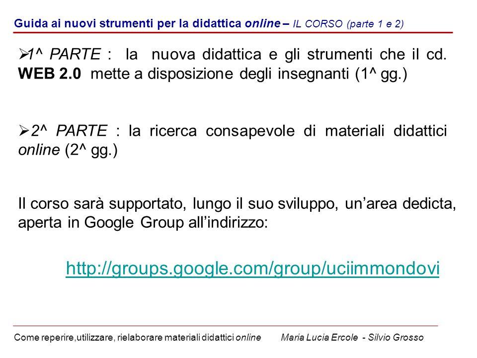 Guida ai nuovi strumenti per la didattica online – IL CORSO (parte 1 e 2) Come reperire,utilizzare, rielaborare materiali didattici online Maria Lucia