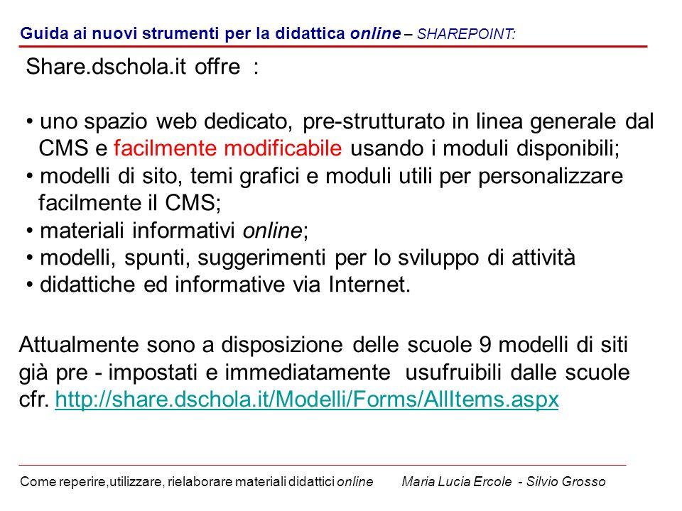 Guida ai nuovi strumenti per la didattica online – SHAREPOINT: Come reperire,utilizzare, rielaborare materiali didattici online Maria Lucia Ercole - S