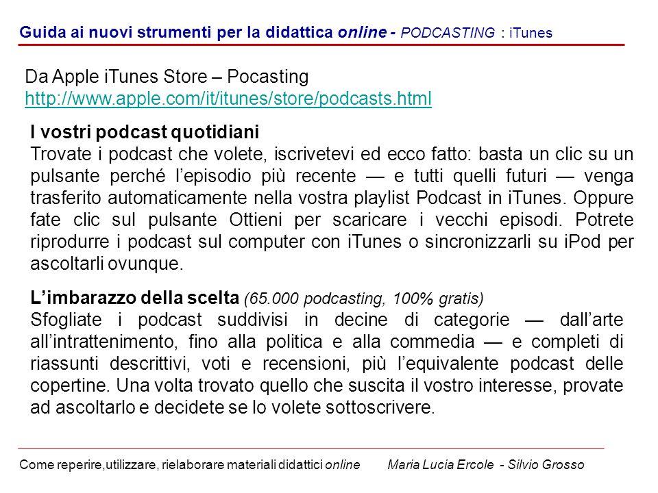 Guida ai nuovi strumenti per la didattica online - PODCASTING : iTunes Come reperire,utilizzare, rielaborare materiali didattici online Maria Lucia Er