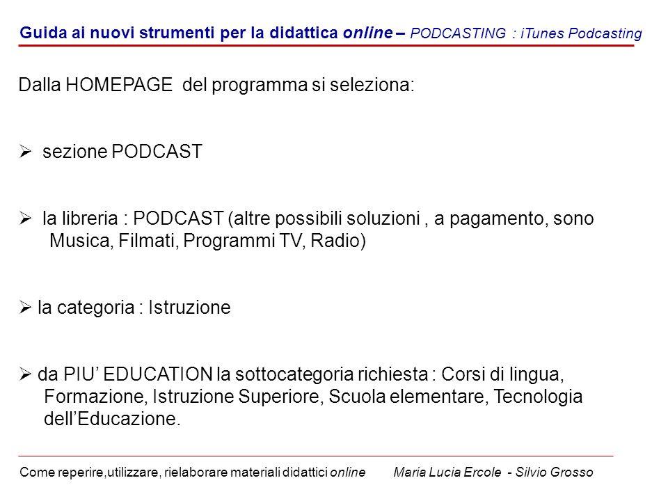 Guida ai nuovi strumenti per la didattica online – PODCASTING : iTunes Podcasting Come reperire,utilizzare, rielaborare materiali didattici online Mar
