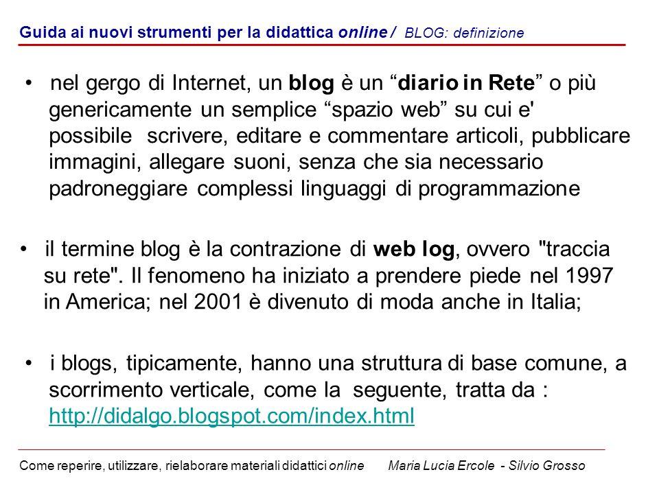 Guida ai nuovi strumenti per la didattica online / BLOG: definizione Come reperire, utilizzare, rielaborare materiali didattici online Maria Lucia Erc