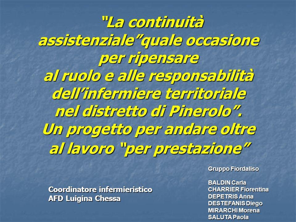 La continuità assistenzialequale occasione per ripensare al ruolo e alle responsabilità dellinfermiere territoriale nel distretto di Pinerolo.