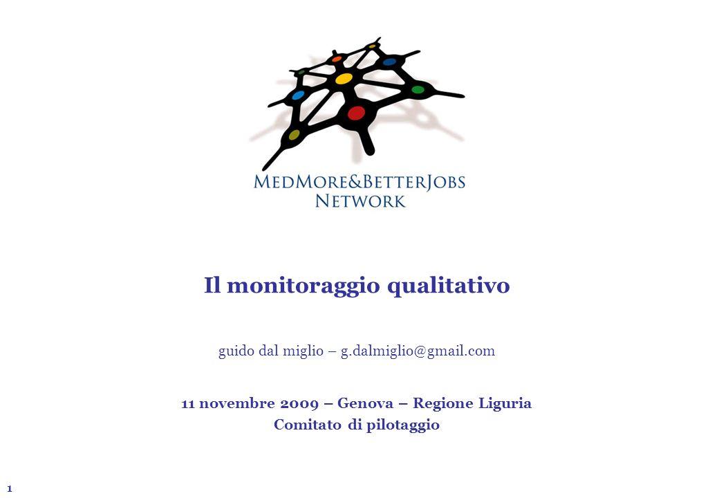 1 Il monitoraggio qualitativo guido dal miglio – g.dalmiglio@gmail.com 11 novembre 2009 – Genova – Regione Liguria Comitato di pilotaggio