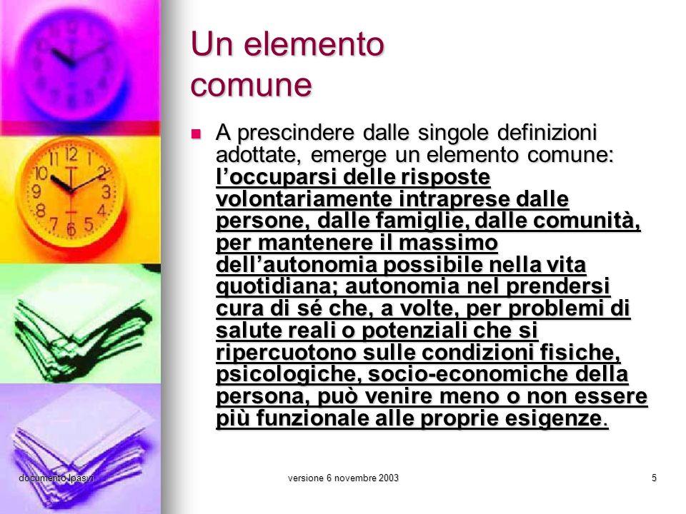 documento Ipasviversione 6 novembre 20035 Un elemento comune A prescindere dalle singole definizioni adottate, emerge un elemento comune: loccuparsi d