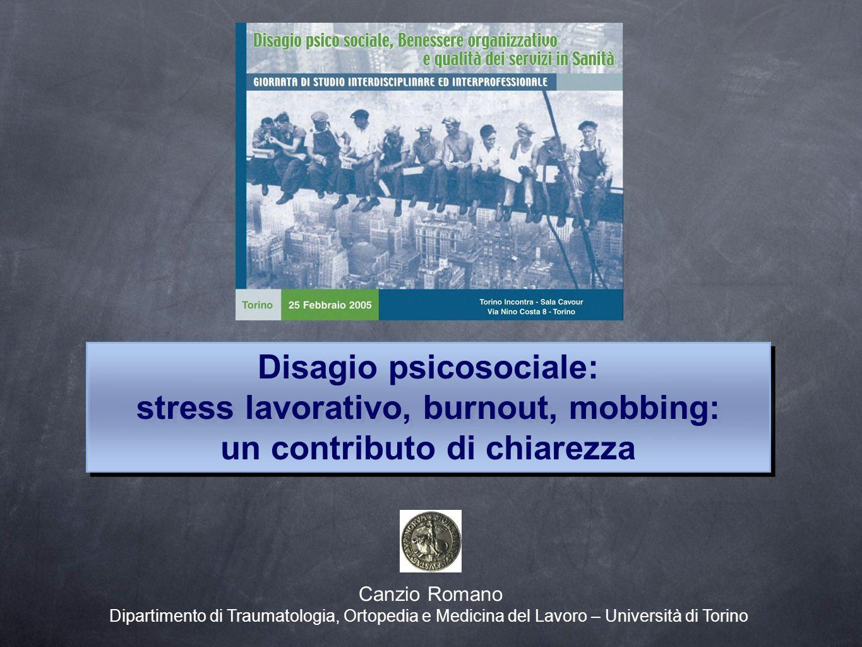 Disagio psicosociale: stress lavorativo, burnout, mobbing: un contributo di chiarezza Disagio psicosociale: stress lavorativo, burnout, mobbing: un co