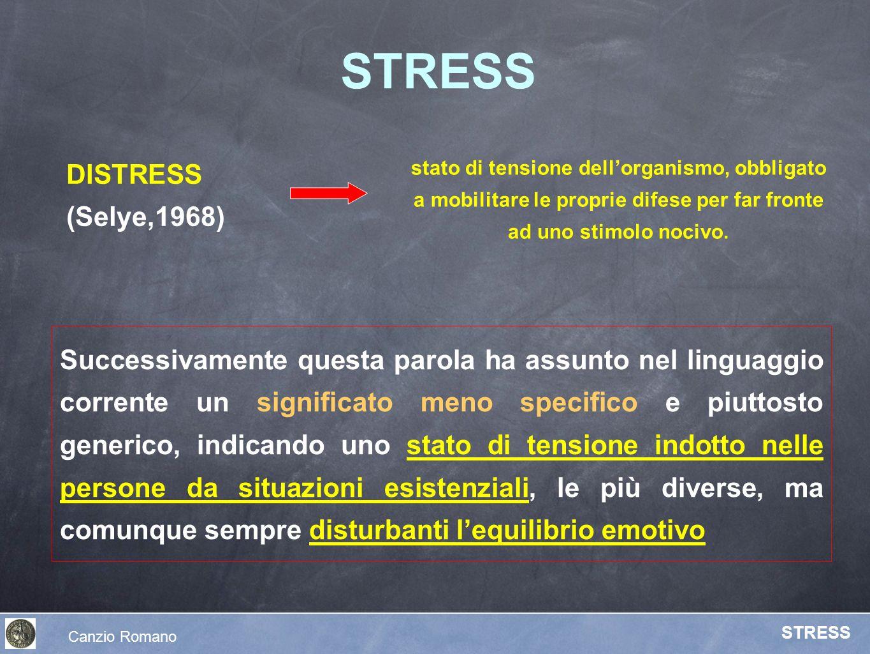 DISTRESS (Selye,1968) STRESS stato di tensione dellorganismo, obbligato a mobilitare le proprie difese per far fronte ad uno stimolo nocivo. Successiv