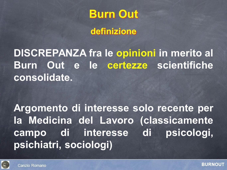 DISCREPANZA fra le opinioni in merito al Burn Out e le certezze scientifiche consolidate. Argomento di interesse solo recente per la Medicina del Lavo