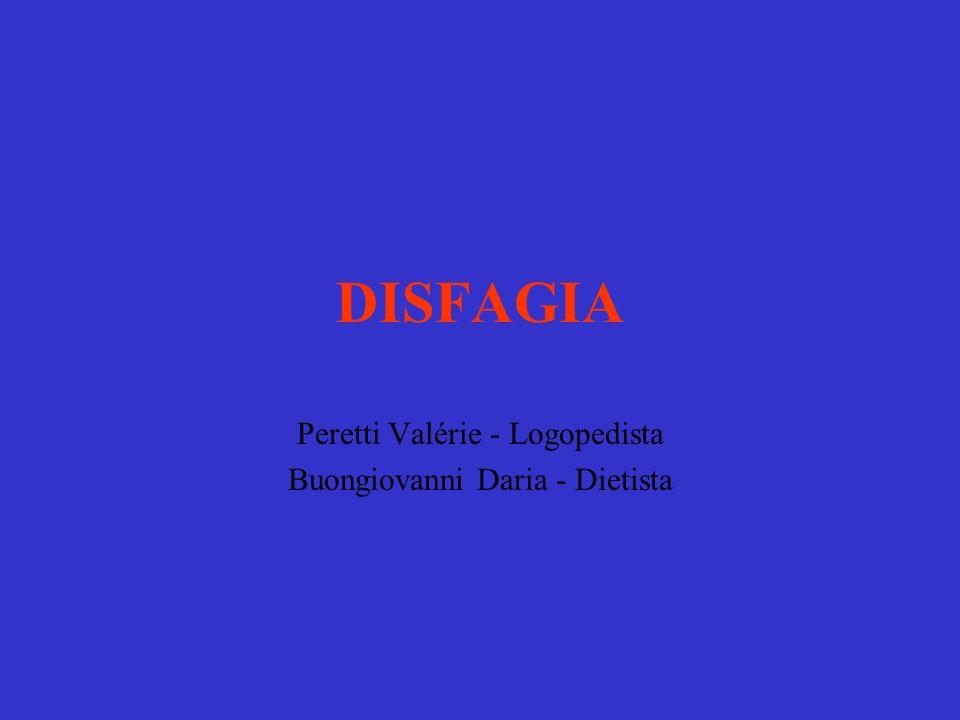 DISFAGIA Peretti Valérie - Logopedista Buongiovanni Daria - Dietista