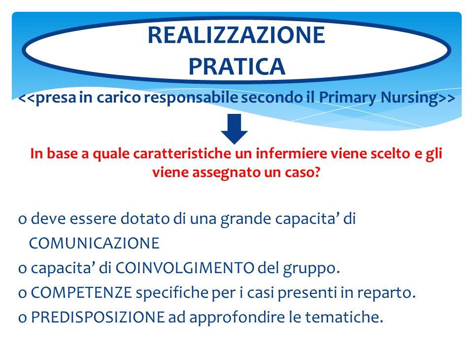> In base a quale caratteristiche un infermiere viene scelto e gli viene assegnato un caso? o deve essere dotato di una grande capacita di COMUNICAZIO