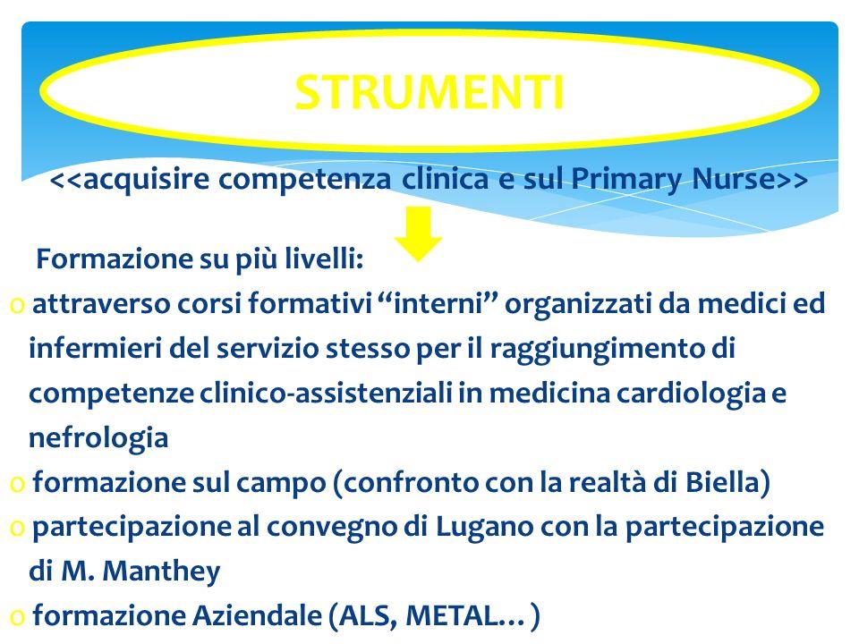 > Formazione su più livelli: o attraverso corsi formativi interni organizzati da medici ed infermieri del servizio stesso per il raggiungimento di com