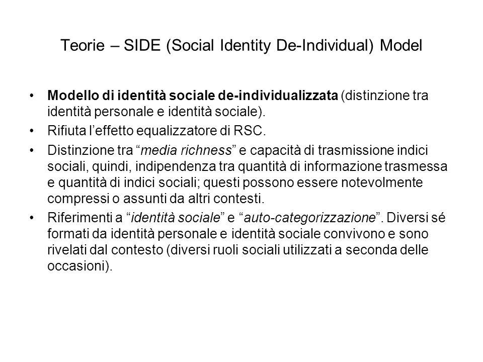 Teorie – SIDE (Social Identity De-Individual) Model Modello di identità sociale de-individualizzata (distinzione tra identità personale e identità sociale).