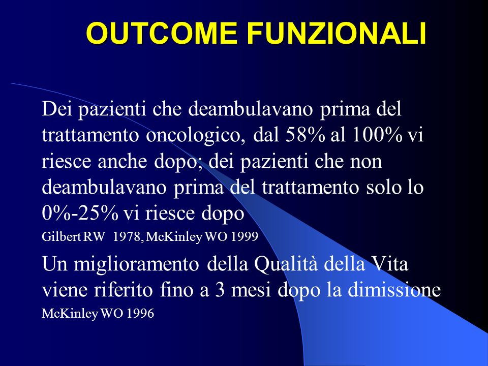 OUTCOME FUNZIONALI Dei pazienti che deambulavano prima del trattamento oncologico, dal 58% al 100% vi riesce anche dopo; dei pazienti che non deambula