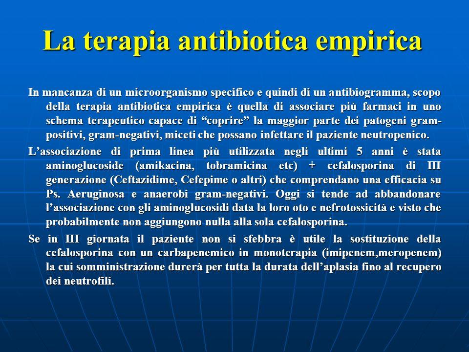 La terapia antibiotica empirica In mancanza di un microorganismo specifico e quindi di un antibiogramma, scopo della terapia antibiotica empirica è qu