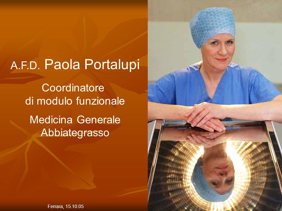 1 A.F.D. Paola Portalupi Coordinatore di modulo funzionale Medicina Generale Abbiategrasso Ferrara, 15.10.05