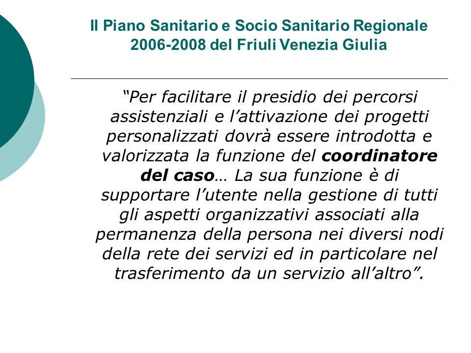 Il Piano Sanitario e Socio Sanitario Regionale 2006-2008 del Friuli Venezia Giulia Per facilitare il presidio dei percorsi assistenziali e lattivazion