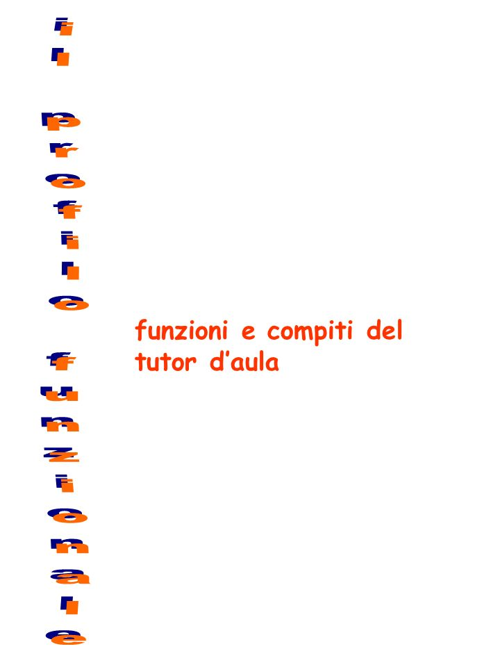 funzioni e compiti del tutor daula Ornella Scandella Montecatini, 21.03.2006