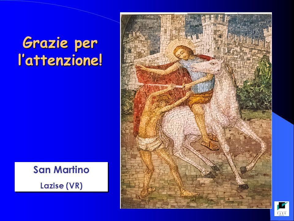 San Martino Lazise (VR) San Martino Lazise (VR) Grazie per lattenzione!