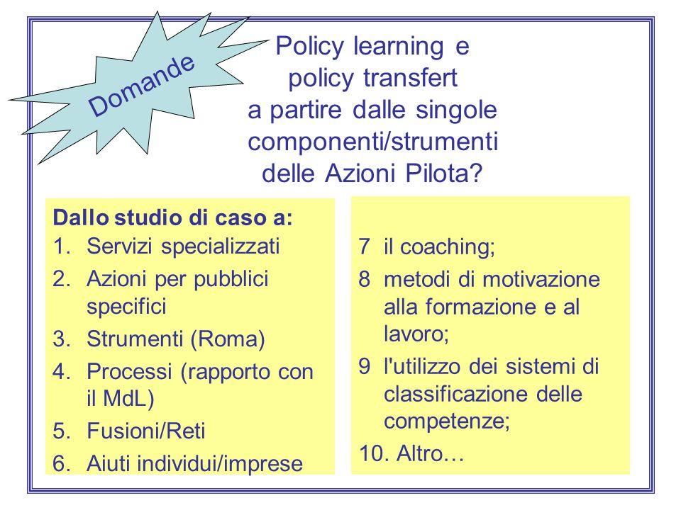 Policy learning e policy transfert a partire dalle singole componenti/strumenti delle Azioni Pilota.