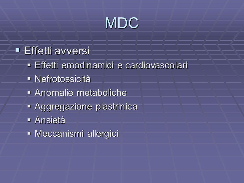 MDC Effetti avversi Effetti avversi Effetti emodinamici e cardiovascolari Effetti emodinamici e cardiovascolari Nefrotossicità Nefrotossicità Anomalie