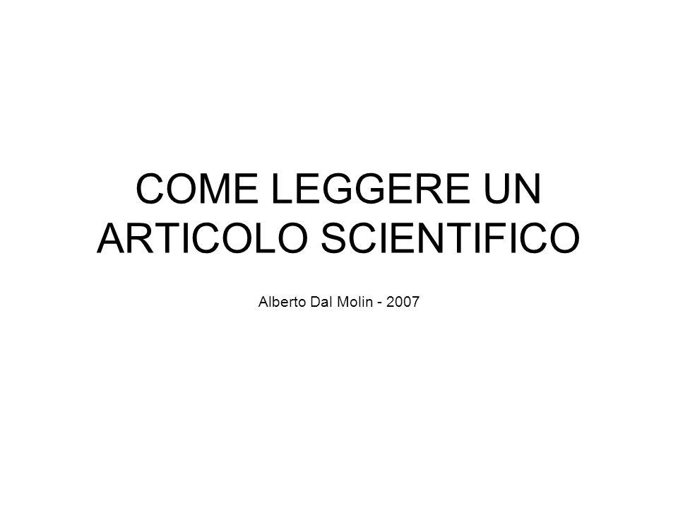 COME LEGGERE UN ARTICOLO SCIENTIFICO Alberto Dal Molin - 2007