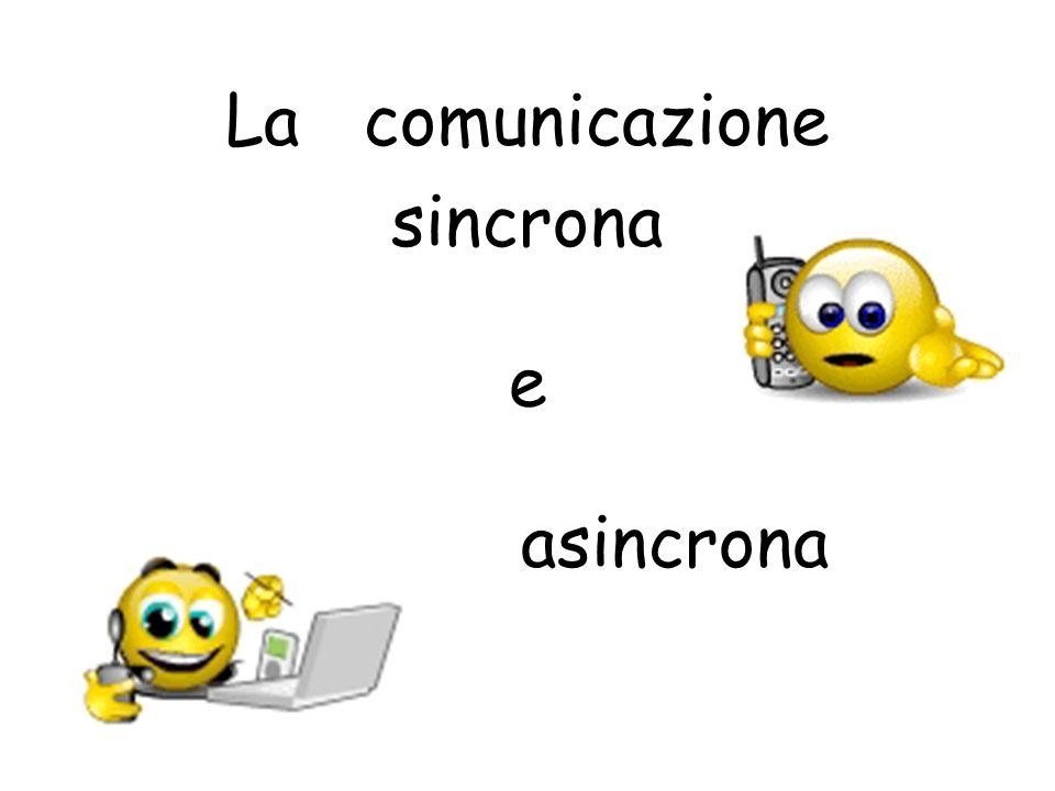 La comunicazione sincrona e asincrona
