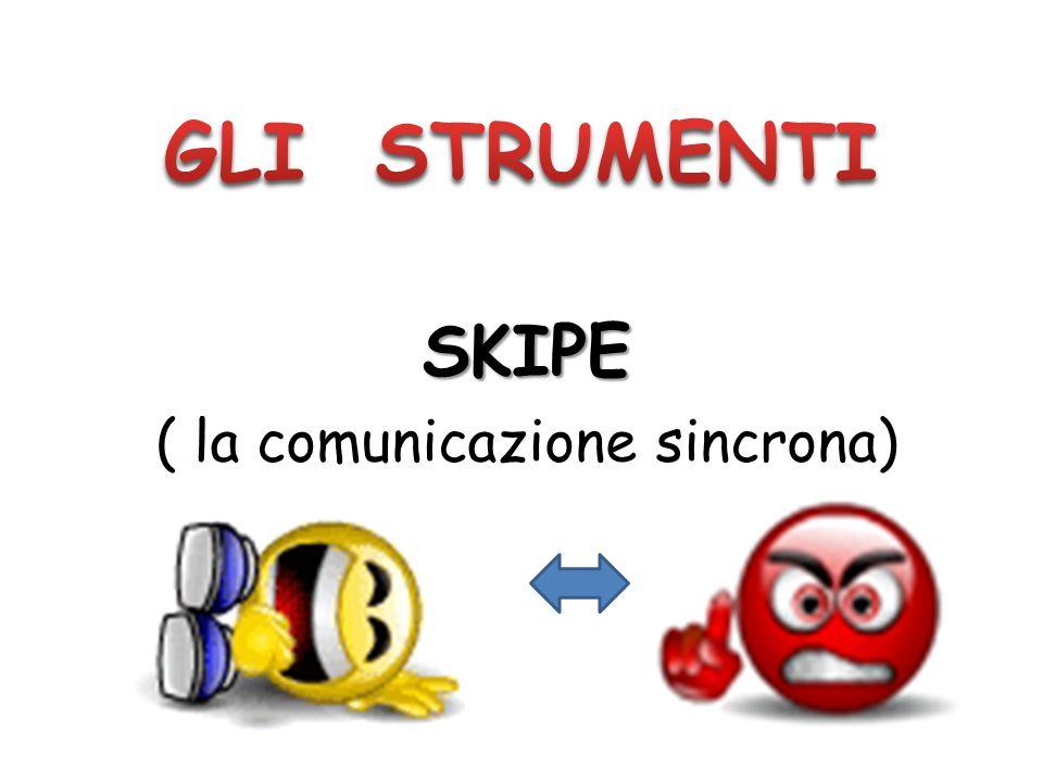 SKIPE ( la comunicazione sincrona)