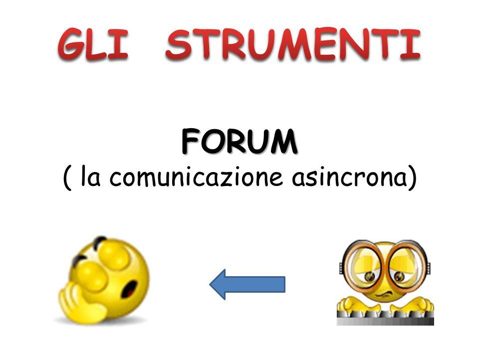 FORUM ( la comunicazione asincrona)