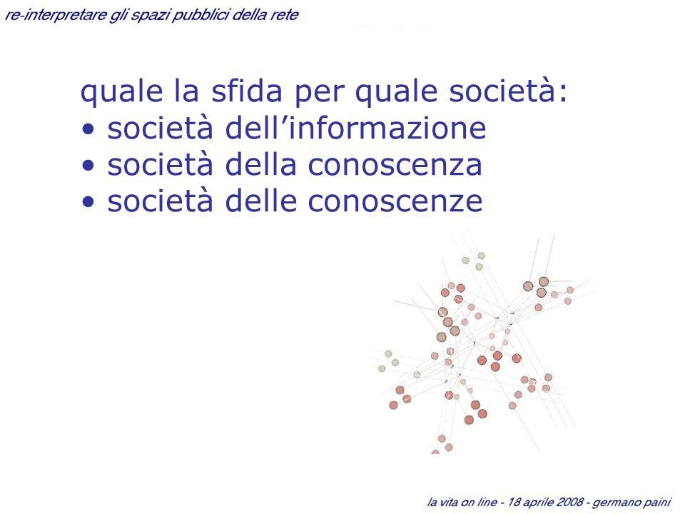 quale la sfida per quale società: società dellinformazione società della conoscenza società delle conoscenze