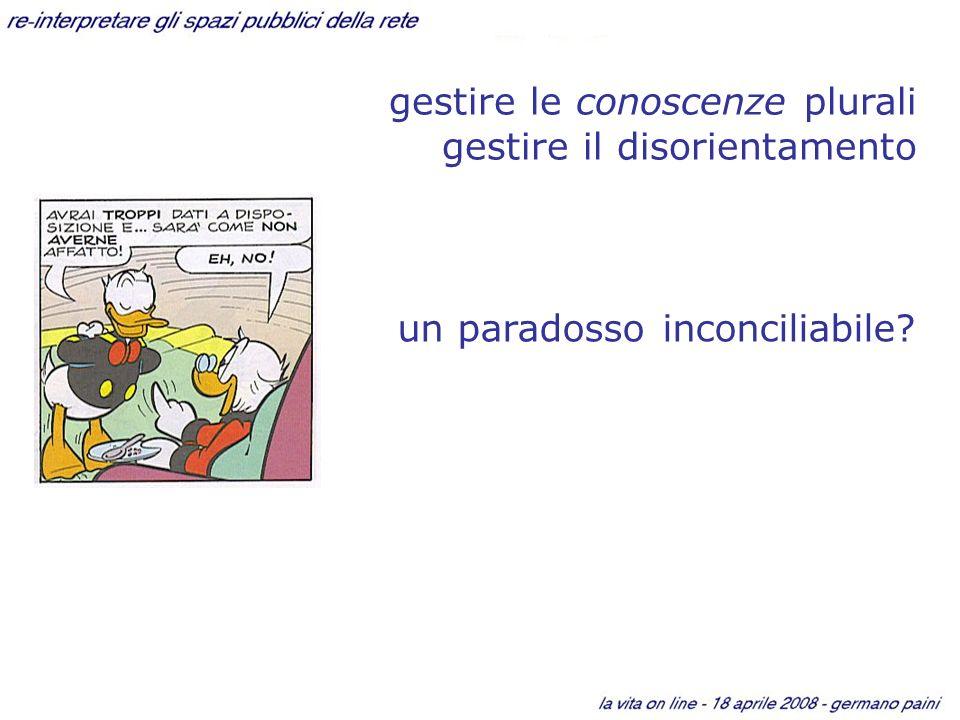un paradosso inconciliabile gestire le conoscenze plurali gestire il disorientamento