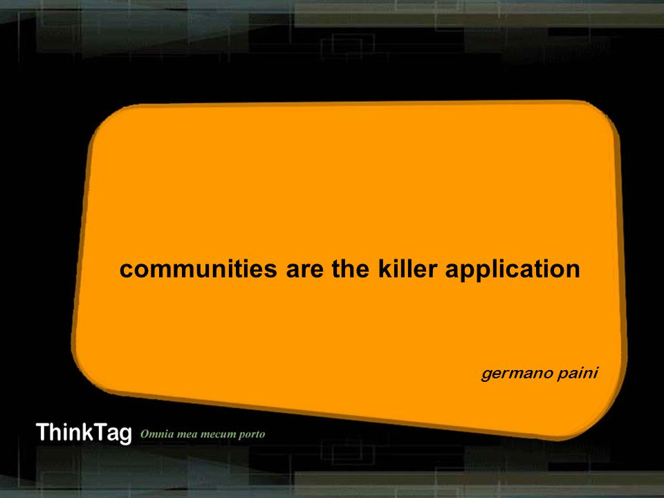 derrick de kerckhove germano paini communities are the killer application