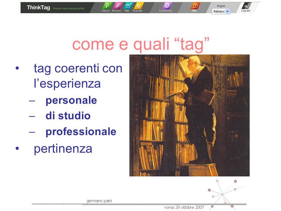 come e quali tag tag coerenti con lesperienza –personale –di studio –professionale pertinenza