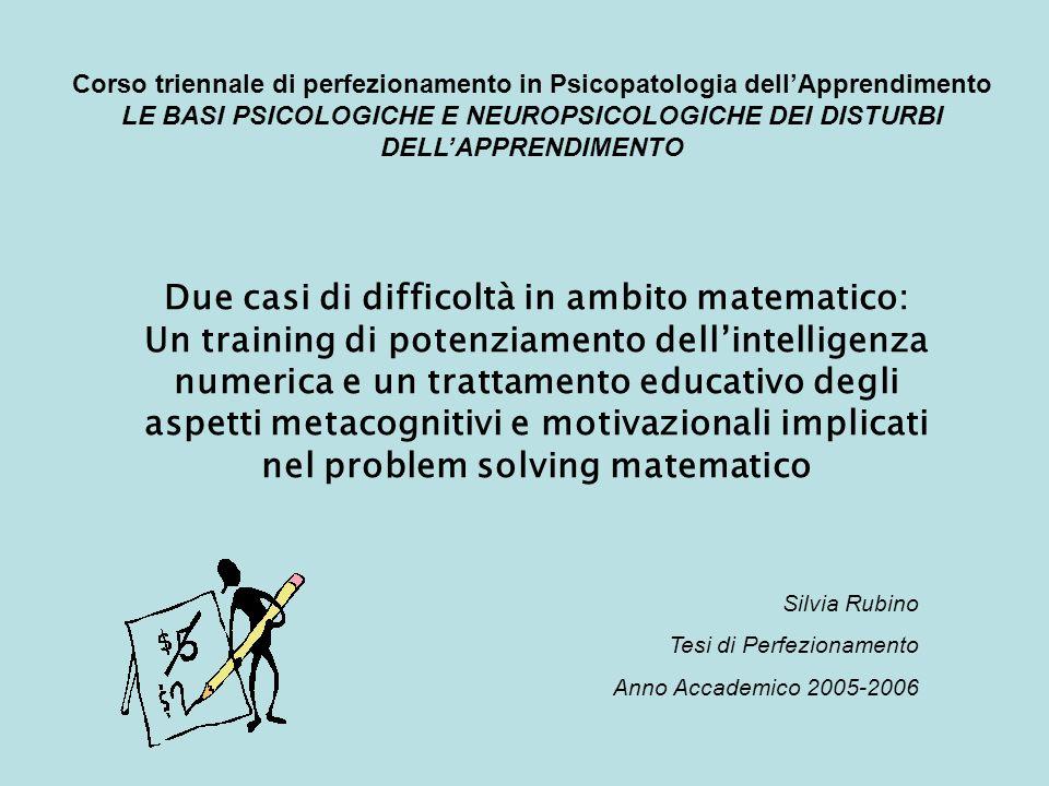 Due casi di difficoltà in ambito matematico: Un training di potenziamento dellintelligenza numerica e un trattamento educativo degli aspetti metacogni