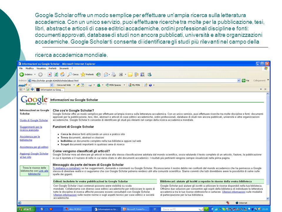 Google Scholar offre un modo semplice per effettuare un'ampia ricerca sulla letteratura accademica. Con un unico servizio, puoi effettuare ricerche tr