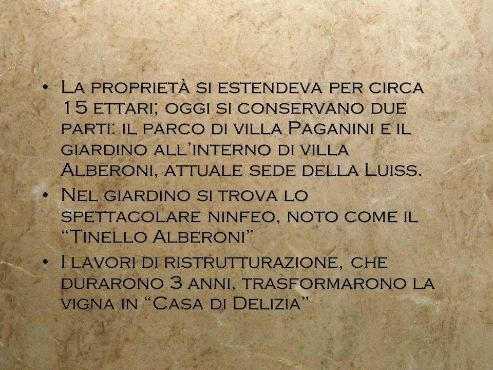 La proprietà si estendeva per circa 15 ettari; oggi si conservano due parti: il parco di villa Paganini e il giardino allinterno di villa Alberoni, at