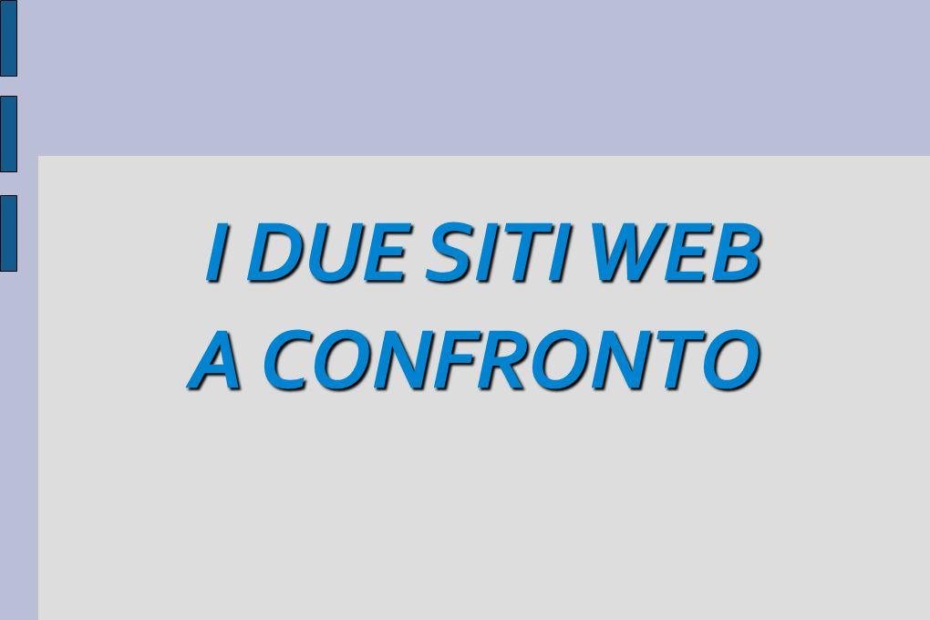 I DUE SITI WEB I DUE SITI WEB A CONFRONTO