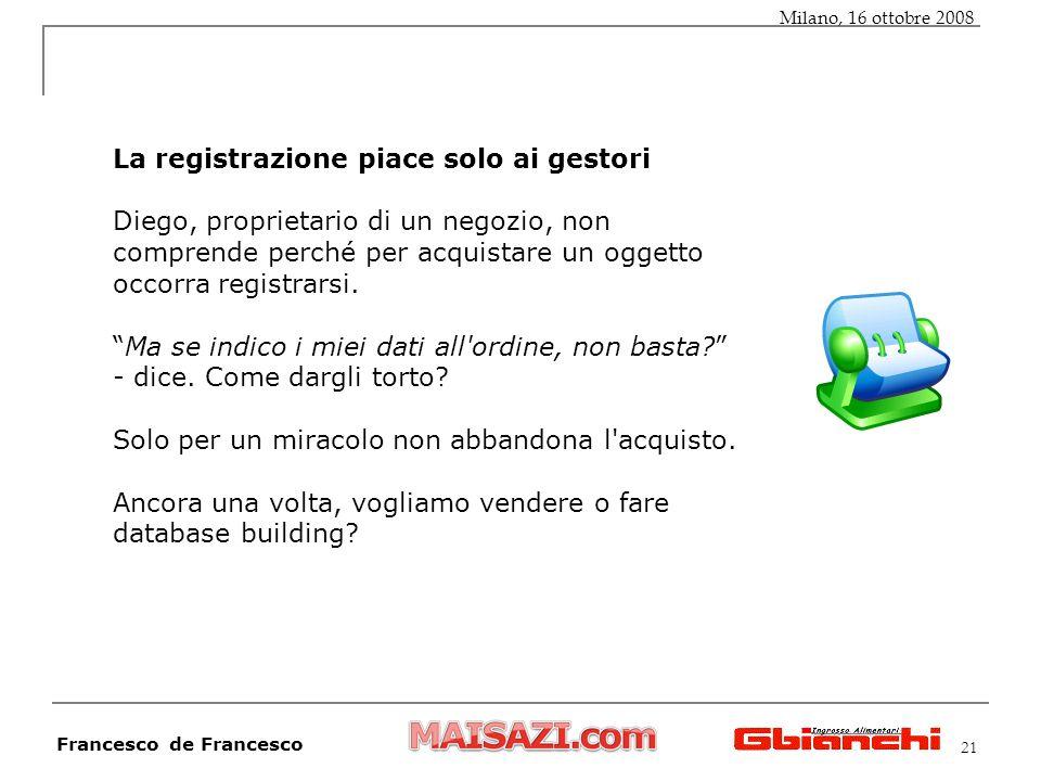 21 La registrazione piace solo ai gestori Diego, proprietario di un negozio, non comprende perché per acquistare un oggetto occorra registrarsi.