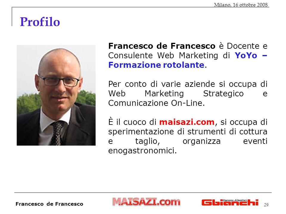 29 Profilo Francesco de Francesco è Docente e Consulente Web Marketing di YoYo – Formazione rotolante.