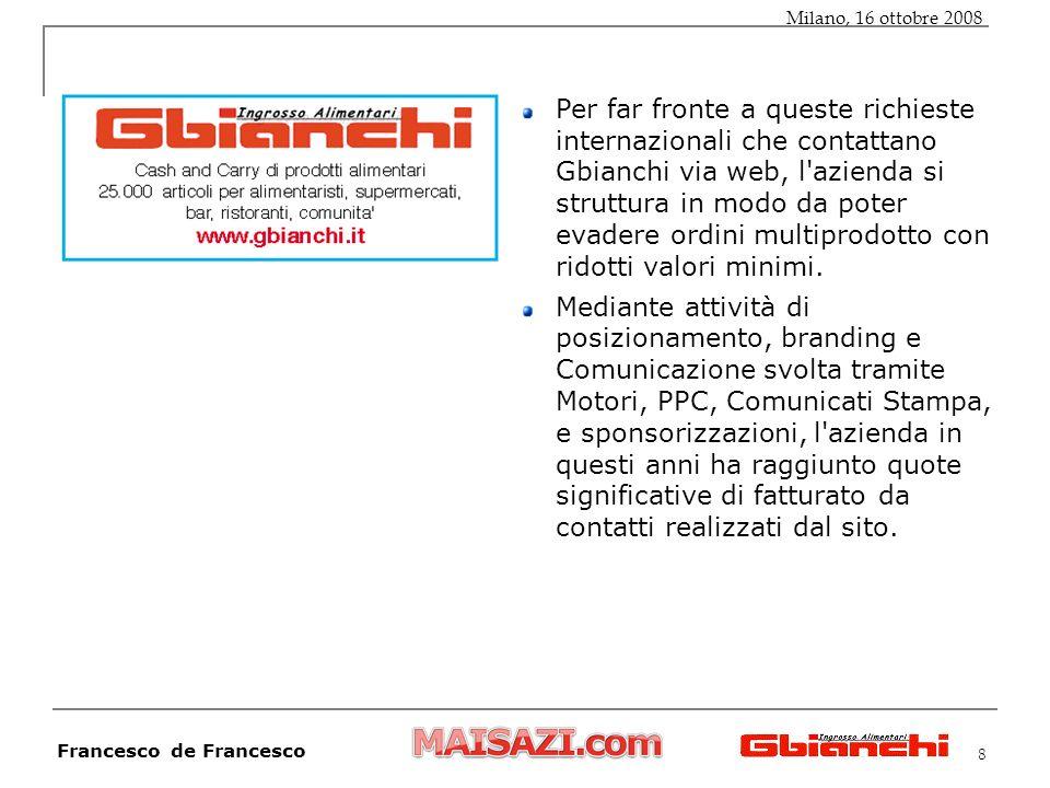 8 Per far fronte a queste richieste internazionali che contattano Gbianchi via web, l azienda si struttura in modo da poter evadere ordini multiprodotto con ridotti valori minimi.