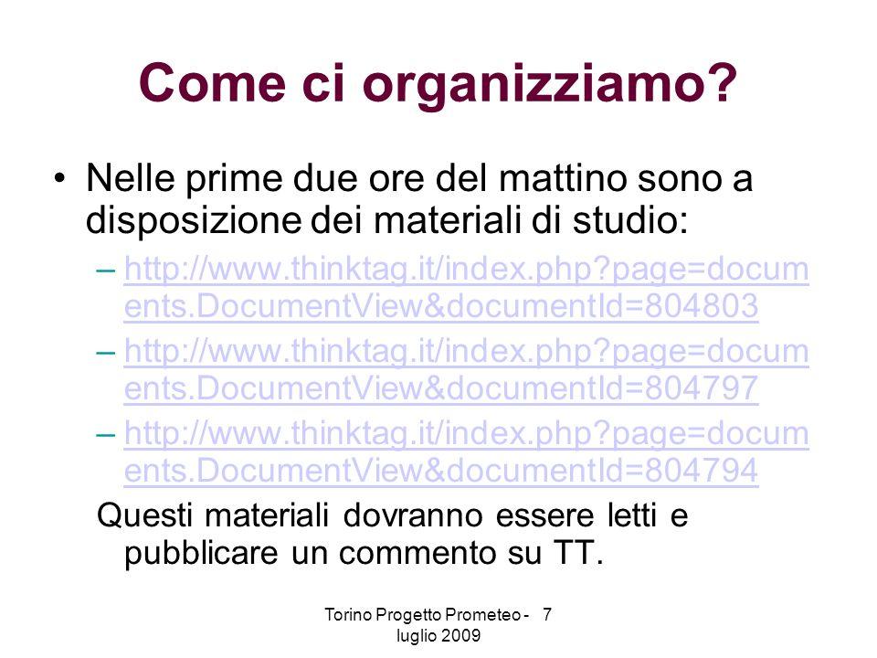 Torino Progetto Prometeo - 7 luglio 2009 Come si parte per la costruzione della propria mappa.