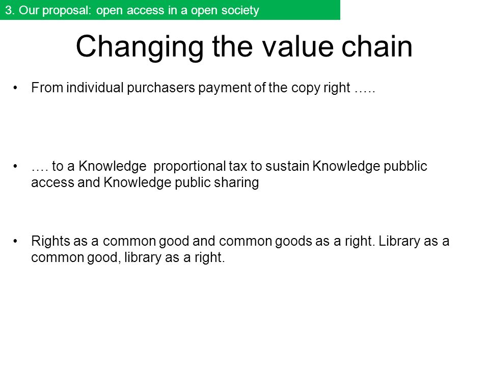 Changing the value chain From individual purchasers payment of the copy right …..