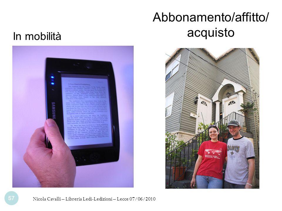 Abbonamento/affitto/ acquisto In mobilità Nicola Cavalli – Libreria Ledi-Ledizioni – Lecce 07/06/2010 57