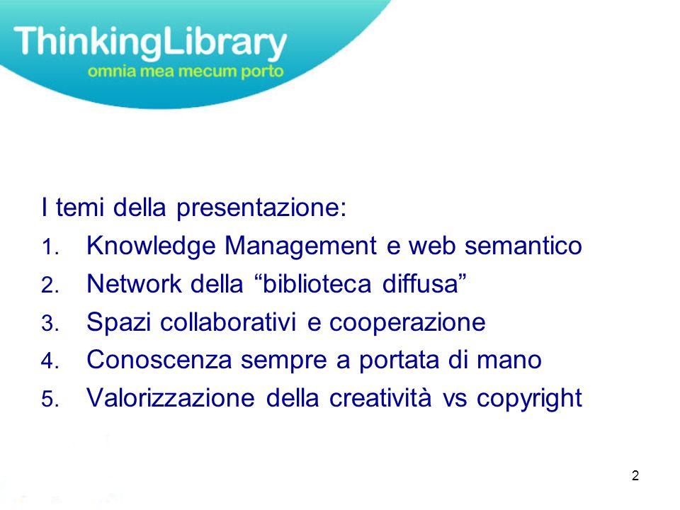 2 I temi della presentazione: 1. Knowledge Management e web semantico 2.