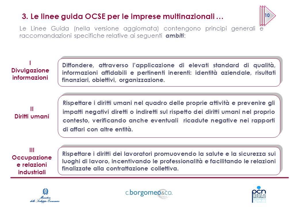 3. Le linee guida OCSE per le imprese multinazionali … 10 Le Linee Guida (nella versione aggiornata) contengono principi generali e raccomandazioni sp