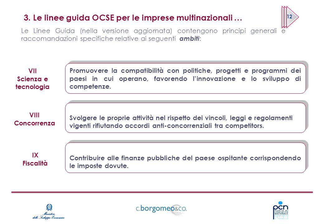 3. Le linee guida OCSE per le imprese multinazionali … 12 Le Linee Guida (nella versione aggiornata) contengono principi generali e raccomandazioni sp