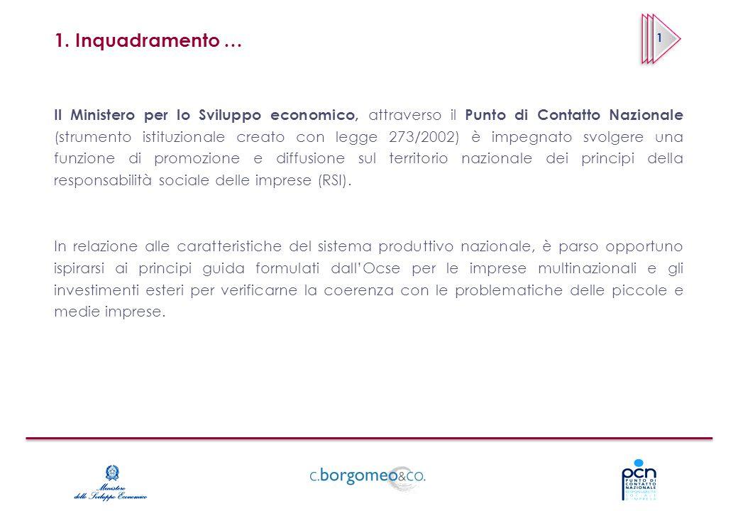 1. Inquadramento … Il Ministero per lo Sviluppo economico, attraverso il Punto di Contatto Nazionale (strumento istituzionale creato con legge 273/200