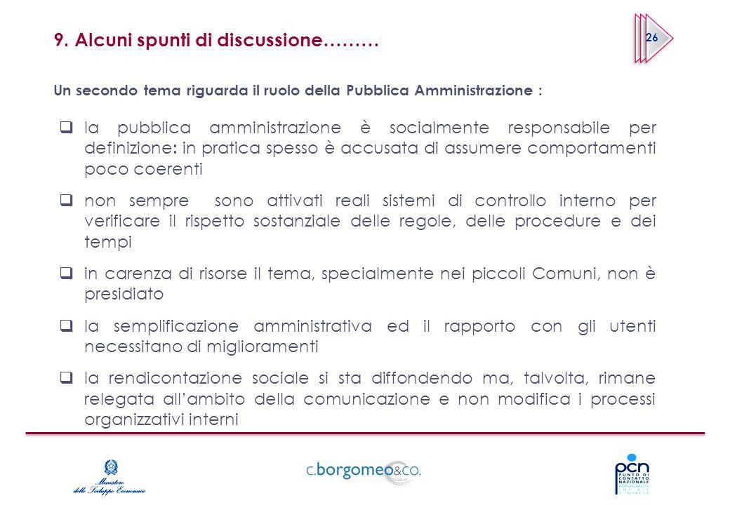 9. Alcuni spunti di discussione……… Un secondo tema riguarda il ruolo della Pubblica Amministrazione : 26 la pubblica amministrazione è socialmente res