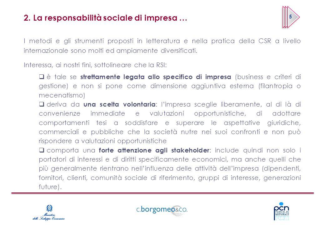 2. La responsabilità sociale di impresa … I metodi e gli strumenti proposti in letteratura e nella pratica della CSR a livello internazionale sono mol