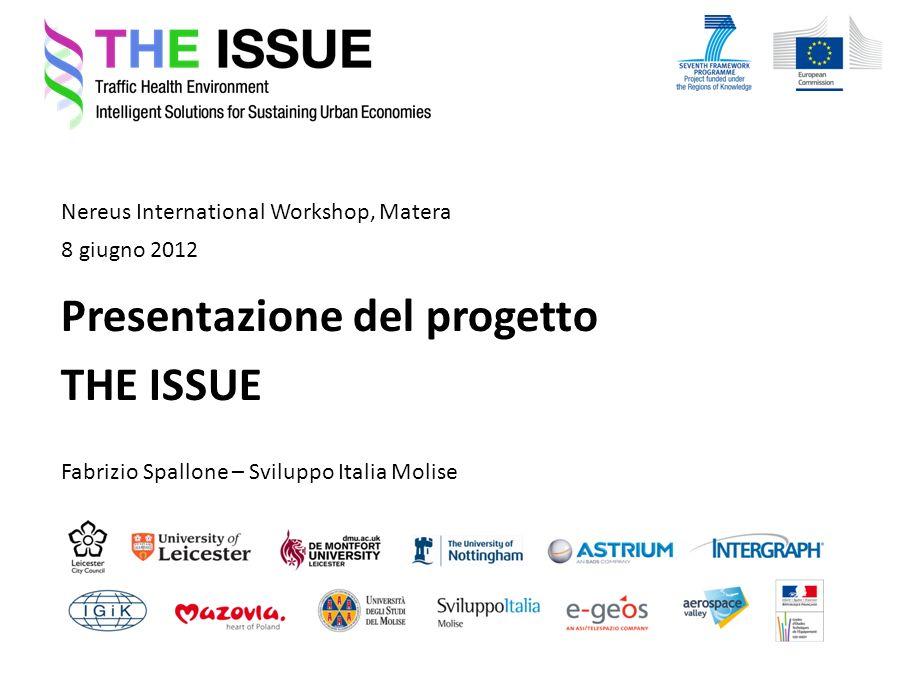 Nereus International Workshop, Matera Fabrizio Spallone – Sviluppo Italia Molise 8 giugno 2012 Presentazione del progetto THE ISSUE
